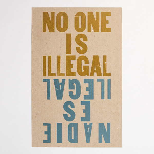 No One is Illegal print