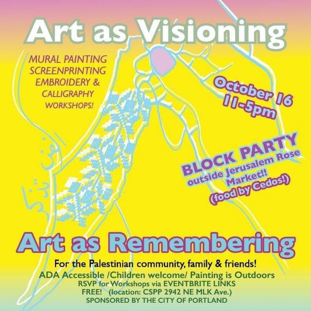 Tomorrow! Reposted from @cspp.pdx  Announcing our second Palestine through the Senses event: Art as Visioning, Art as Remembering will be a Block Party outside @jerusalemrosemarket happening on October 16th from 11-5pm!  We have some great workshops planned: Kanaan Kanaan will be teaching Kufic Calligraphy in the morning and then @janoonajojo will be teaching Tatreez/Palestinian Embroidery for Beginners in the afternoon at the CSPP.  We'll be sending out the eventbrite links to the workshops later this week.   Outside @entangledrootspress and @ankh.inkh will be doing screenprinting from 12-2 (bring a blank tshirt) and from 1-2 we'll have some yummy Palestinian food from Cedos for y'all. Music will be bumpin' of course and it will be a great opportunity to learn some skills, have fun and meet new friends. We can always use a few good volunteers so PM us if you can take a shift.   These events are for the Palestinian community, friends and family! The events are ADA accessible and children are welcome. Located at the @cspp.pdx Center for the Study and Preservation of Palestine 2942 NE MLK Ave. Sponsored by the City of Portland #palestinethroughthesenses  flyer by @ankh.inkh  #ankhinkhstudios